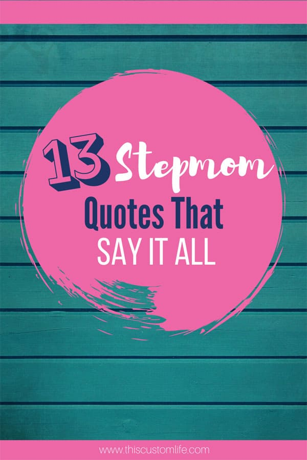 13 stepmom quotes that say it all