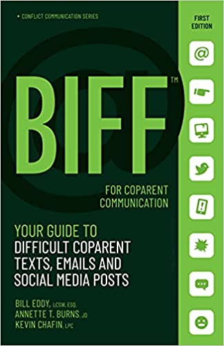 BIFF For Co-Parents: Your Guide To Difficult Co-Parent Texts, Emails, And Social Media Posts
